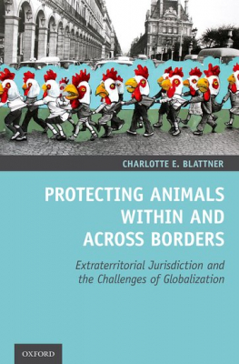 Image of Protecting Animals Within And Across Borders : Extraterritorial Jurisdiction And The Challenges Of Globalization