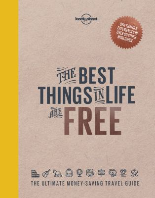 Image of Best Things In Life Are Free : The Ultimate Money-saving Travel Guide