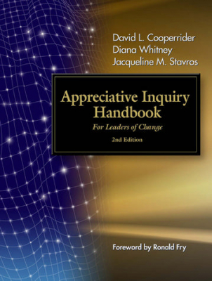 Appreciative Inquiry Handbook For Leaders Of Change