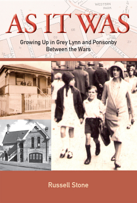 As It Was Growing Up In Grey Lynn And Ponsonby Between The Wars