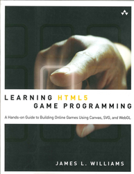Image of Learning Html5 Game Programming : Build Online Games With Canvas Svg And Webgl