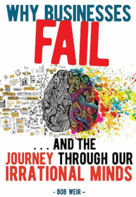 Image of Why Businesses Fail : And The Journey Through Our Irrationalminds