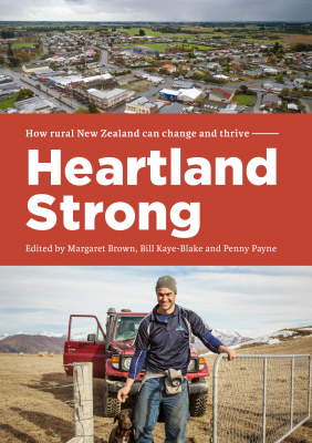 Image of Heartland Strong : How Rural New Zealand Can Change And Thrive