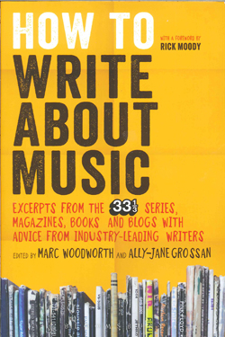 Image of How To Write About Music : Excerpts From The 33 1/3 Series Magazines Books And Blogs With Advice From Industry-leading W