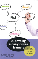 Image of Cultivating Inquiry Driven Learners : A College Education For The Twenty First Century