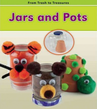 Image of Jars And Pots : From Trash To Treasures