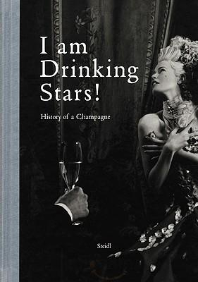 Image of I Am Drinking Stars Dom Pierre Perignon A History Of Champagne