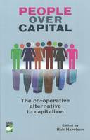 Image of People Over Capital : The Cooperative Alternative To Capitalism