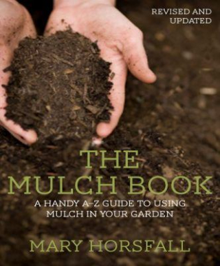 Image of The Mulch Book : A Handy A-z Guide To Using Mulch In Your Garden