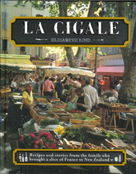 Image of La Cigale : Recipes And Stories From The Family Who Brought A Slice Of France To New Zealand