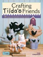 Image of Crafting Tilda's Friends : 30 Unique Projects Featuring Adorable Creations From Tilda
