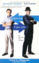 Image of Catch Me If You Can : The True Story Of A Real Fake