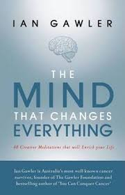 Image of The Mind That Changes Everything : 48 Creative Meditations That Will Enrich Your Life