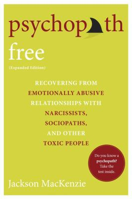 Image of Psychopath Free : Recovering From Emotionally Abusive Relationships With Narcissists Sociopaths And Other Toxic People