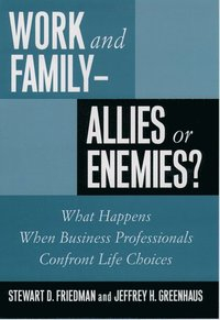 Image of Work And Family - Allies Of Enemies : What Happens When Business Professionals Confront Life Choices