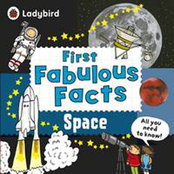 Image of Space : Ladybird First Fabulous Facts
