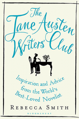 Image of Jane Austen Writers' Club : Inspiration And Advice From The World's Best-loved Novelist