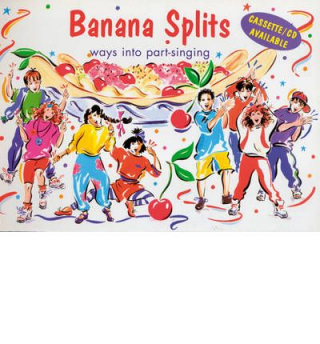 Image of Banana Splits : Ways Into Part-singing