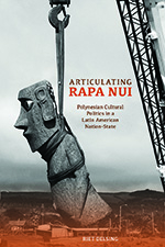Articulating Rapa Nui : Polynesian Cultural Politics In A Latin American Nation-state