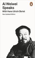 Image of Ai Weiwei Speaks : With Hans Ulrich Obrist