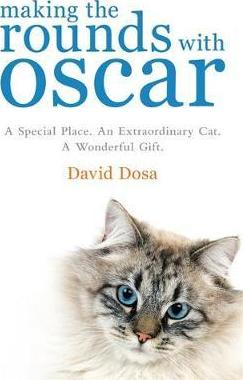 Image of Making The Rounds With Oscar : The Inspirational Story Of A Doctor His Patients And A Very Special Cat