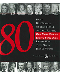 80 80 Famous People In Their Eighties Talk About How They Got There & How They Live There