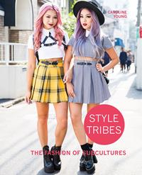 Image of Style Tribes : The Fashion Of Subcultures