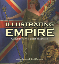 Image of Illustrating Empire : A Visual History Of British Imperialism
