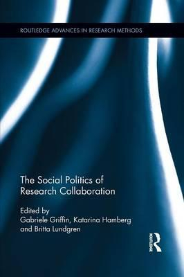 Image of The Social Politics Of Research Collaboration
