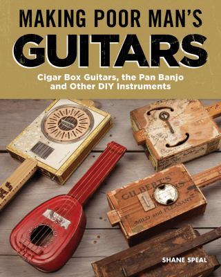 Image of Making Poor Man's Guitars : Cigar Box Guitars The Pan Banjo And Other Diy Instruments