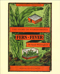 Image of Fern Fever : The Story Of Pteridomania
