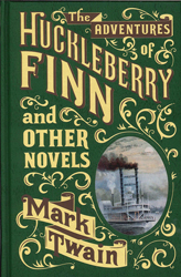 Adventures Of Huckleberry Finn And Other Novels : Leather Bound Classic