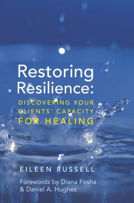 Image of Restoring Resilience : Discovering Your Clients' Capacity For Healing