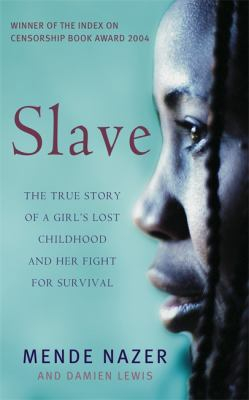 Image of Slave : The True Story Of A Girl's Lost Childhood And Her Fight For Survival