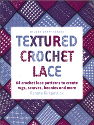 Image of Textured Crochet Lace : 64 Lace Patterns To Create Rugs Scarves Beanies And More