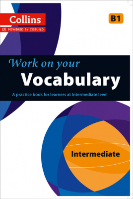 Image of Collins Work On Your Vocabulary : Intermediate : B1