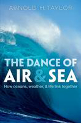 Image of Dance Of Air And Sea : How Oceans Weather And Life Link Together