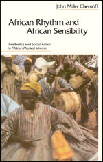 African Rhythm And African Sensibility : Aesthetics And Social Action In African Musical Idioms