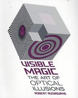 Image of Visible Magic : The Art Of Optical Illusions