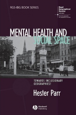 Image of Mental Health And Social Space Towards Inclusionary Geographies