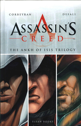 Assassin's Creed : The Ankh Of Isis Trilogy Desmond Aquilus Accipiter