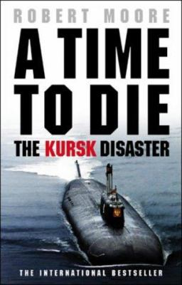 Image of Time To Die : The Kursk Disaster