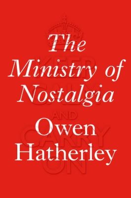 Image of The Ministry Of Nostalgia : Consuming Austerity