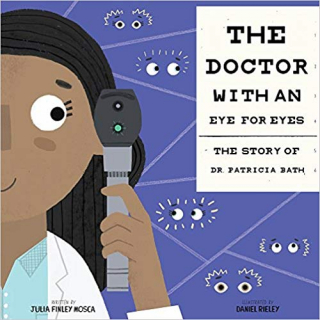 Image of The Doctor With An Eye For Eyes : The Story Of Dr. Patricia Bath : Amazing Scientists Book 2