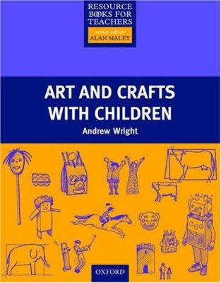 Arts And Craft With Children : Resource Books For Teachers Series