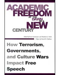 Academic Freedom At The Dawn Of A New Century How Terrorism Governments & Culture Wars Impact Free Speech