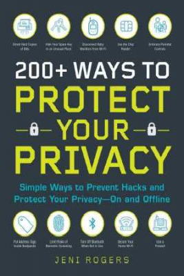 Image of Privacy Protection Hacks : 200+ Easy Ways To Prevent Hacks And Protect Your Privacy -- On And Offline