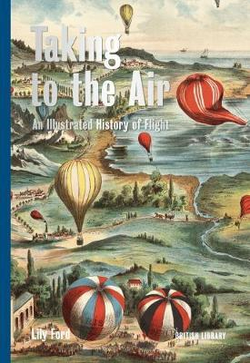 Image of Taking To The Air : An Illustrated History Of Flight