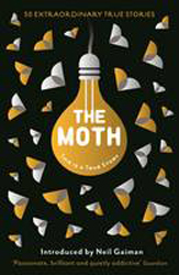 Image of Moth : This Is A True Story