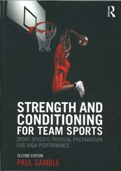 Image of Strength And Conditioning For Team Sports : Sport Specific Physical Preparation For High Performance